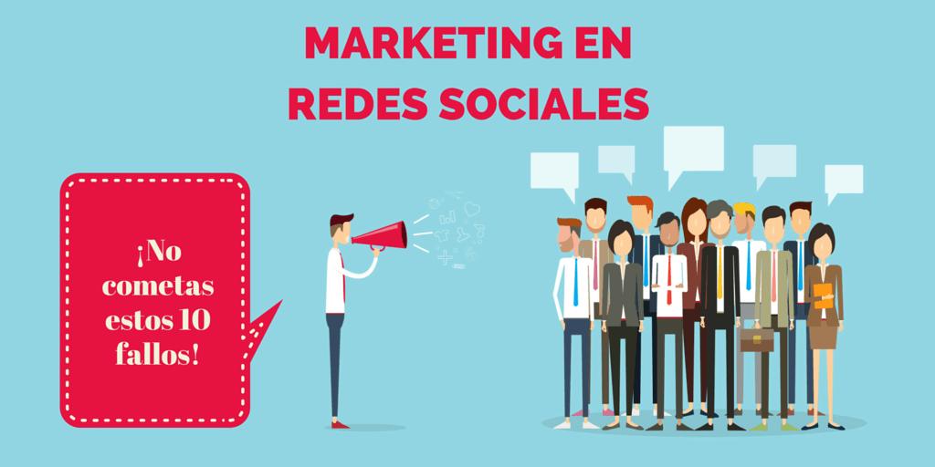 ¡No lo hagas! 10 errores del Marketing en Redes Sociales